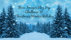 3 amigos bloghop chal 21